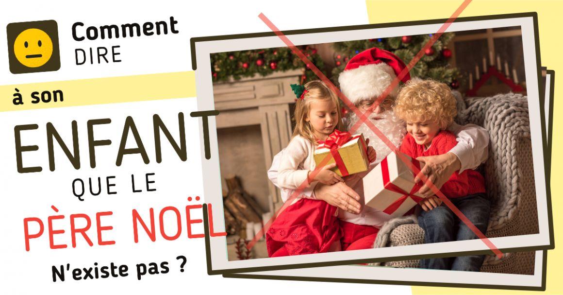 Comment dire à son enfant que le Père Noël existe pas