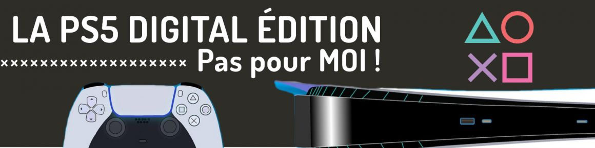 PS5 Digital avantages et incovenients